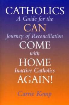 Catholics Can Come Home Again!