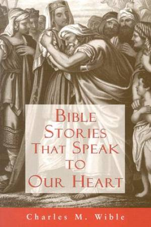 Bible Stories That Speak to Our Heart
