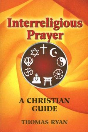 Interreligious Prayer: A Christian Guide