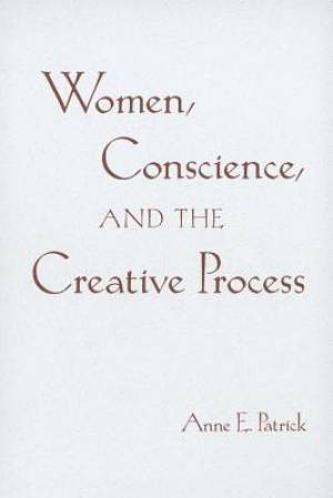 Women, Conscience, and the Creative Process