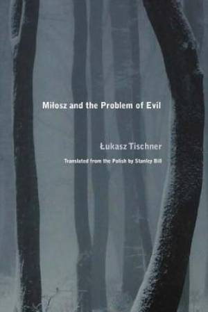 Milosz and the Problem of Evil