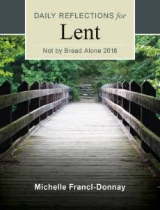 Not by Bread Alone - Liturgical Press Lent Book for 2018
