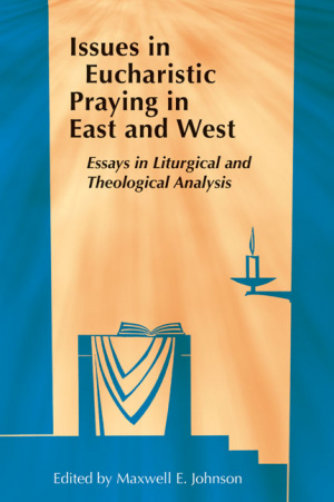 Issues in Eucharistic Praying in East and West