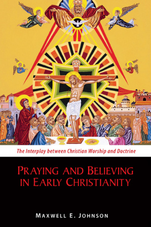 Praying and Believing in Early Christianity