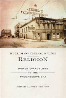 Building the Old Time Religion