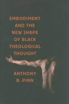 Embodiment and the New Shape of Black Theological Thought