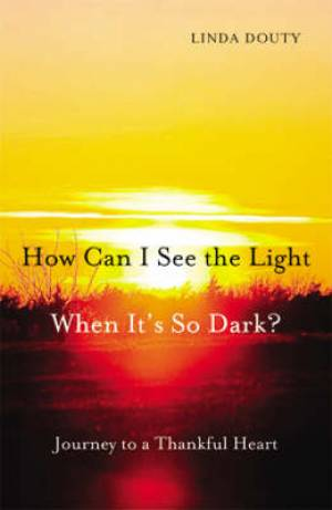 How Can I See The Light When It's So Dark?