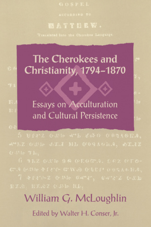 The Cherokees and Christianity, 1794-1870