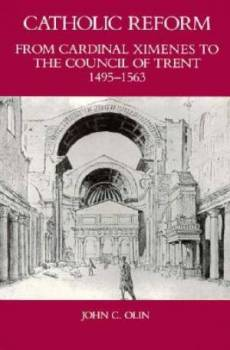 Catholic Reform from Cardinal Ximenes to the Council of Trent, 1495-1563