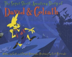 The Super Short, Amazing Story of David & Goliath