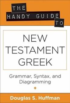 Handy Guide To New Testamant Greek Pb