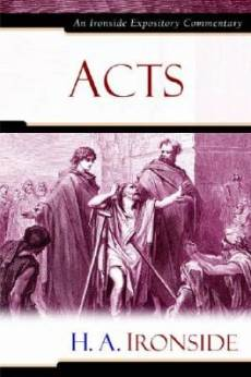 Acts: Ironside Expository Commentaries