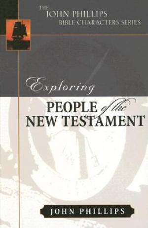 People Of The New Testament  : John Phillips Commentary Series