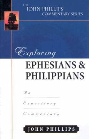 Ephesians & Philippians : John Phillips Commentary Series