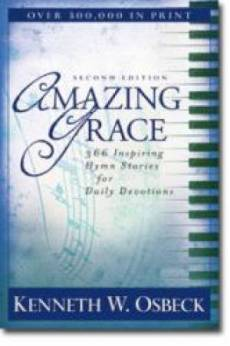 Amazing Grace : 366 Inspiring Hymn Stoires For Daily Devotions