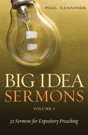 Big Idea Sermons: Volume 1