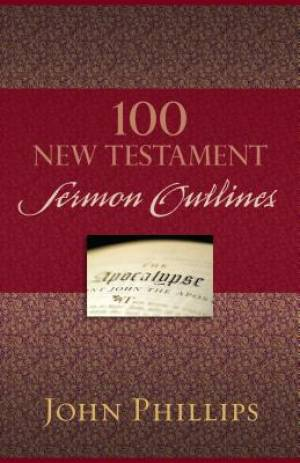 100 New Testament Sermon Outlines