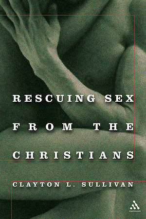 Rescuing Sex from the Christians