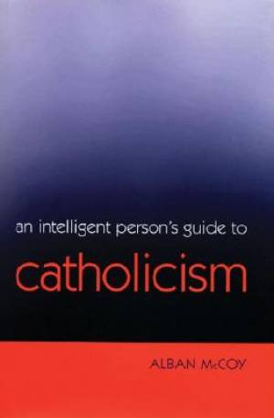 Intelligent Person's Guide To Catholicism