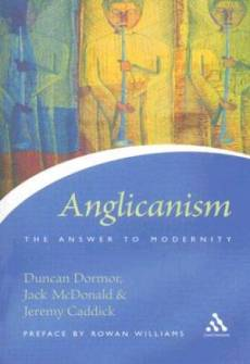 Anglicanism The Answer To Modernity Pb