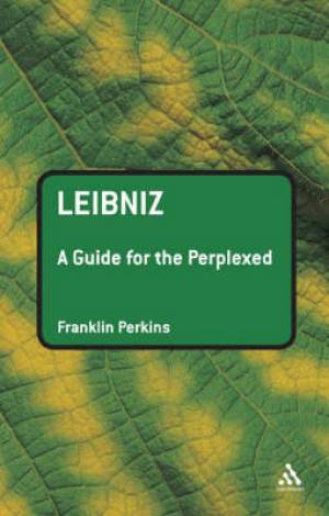 Leibniz: A Guide for the Perplexed