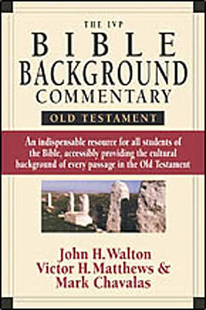 The IVP Bible Background Commentary : Old Testament