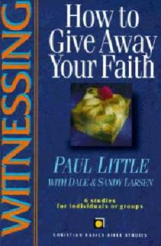 Witnessing : 6 Studies Based On How To Give Away Your Faith