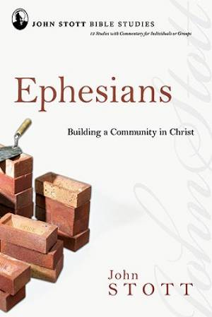 Ephesians : Building A Community In Christ