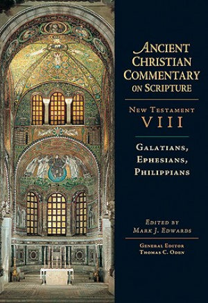 Galatians, Ephesians, Philippians: Vol 8 :The Ancient Christian Commentary on Scripture