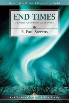 End Times : 8 Studies For Indiviuals Or Groups