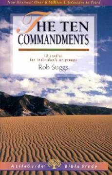 10 Commandments : 12 Studies For Individuals Or Groups