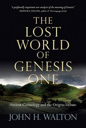 The Lost World of Genesis One