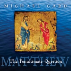 Matthew: The Penultimate Question CD