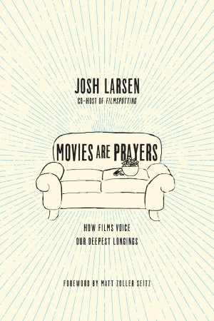 Movies Are Prayers