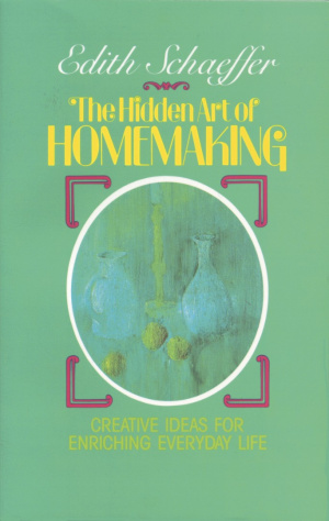 Hidden Art of Homemaking