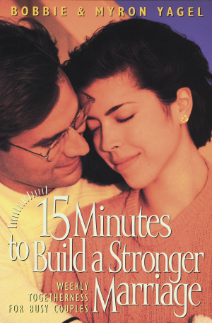 15 Minutes to Build a Stronger Marriage: Weekly Togetherness for Busy Couples