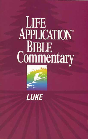 Luke : Life Application Bible Commentary