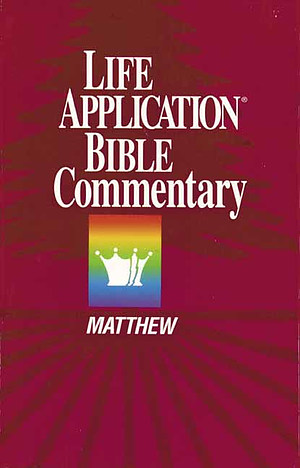 Matthew : Life Application Bible Commentary