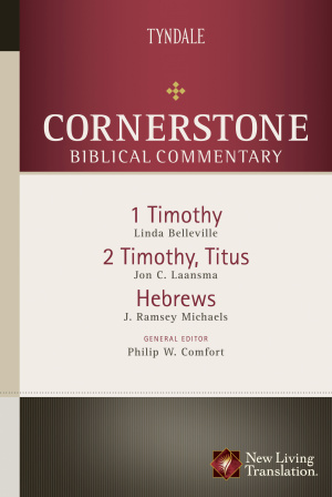 1 & 2 Timothy, Titus, Hebrews: Cornerstone Commentary