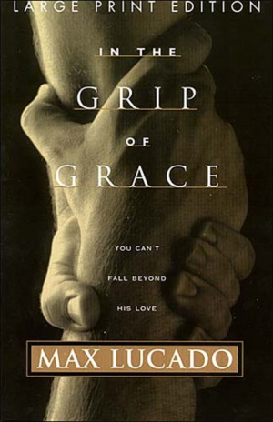 In The Grip Of Grace Large Print