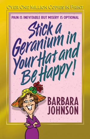 Stick a Geranium in Your Hat and Be Happy: Pain Is Inevitable But Misery Is Optional