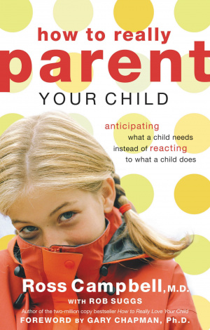 How to Really Parent Your Child: Anticipating Needs Versus Reacting To Behaviors