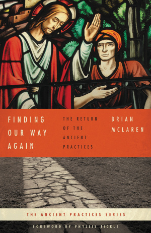 The Ancient Practices Series: Finding Our Way Again Paperback Book