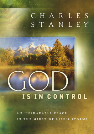 God Is in Control: My Unshakeable Peace When the Storms Come