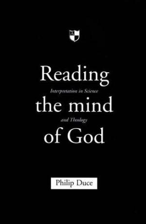 Reading the Mind of God: Interpretation in Science and Theology