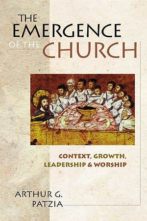 The Emergence of the Church: Context, Growth, Leadership and Worship