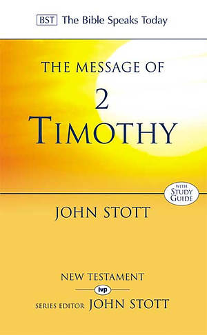 The Message of 2 Timothy