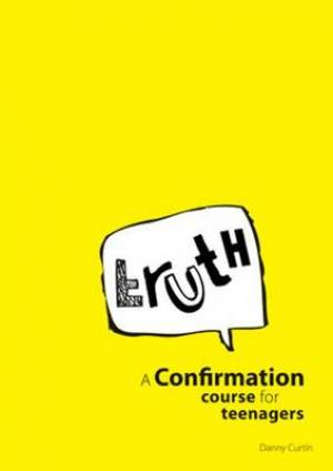 Truth: A Catholic Confirmation Course for Teenagers Leader's Guide