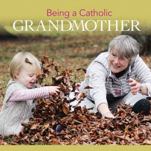 Being a Catholic Grandmother