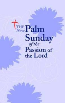 The New Palm Sunday of the Passion of the Lord